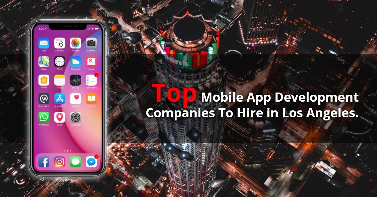 Top Mobile app development companies in Los Angeles