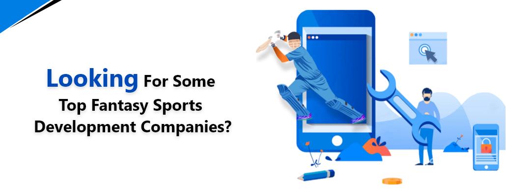 Top Fantasy Sports Development Companies