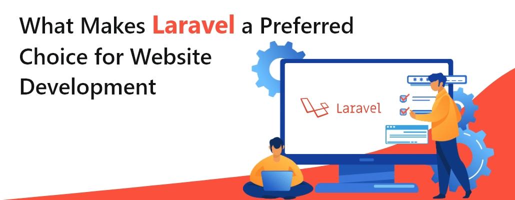 What makes Laravel a Preferred Choice for Website Development