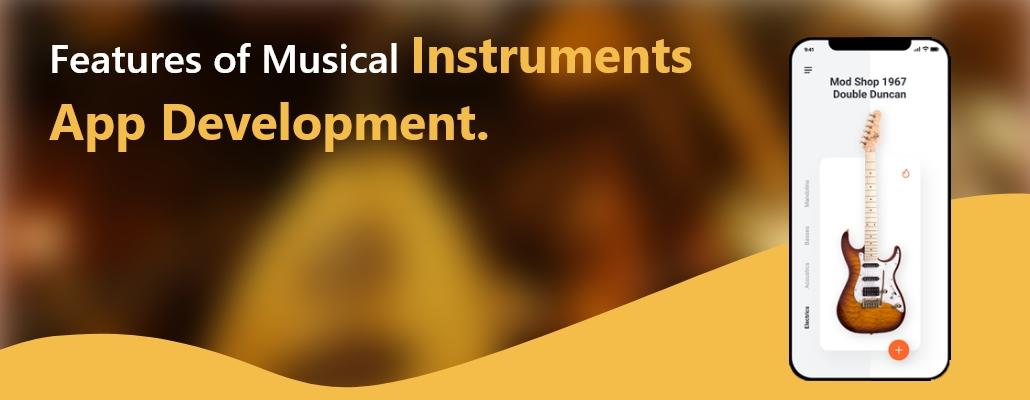 Features of Musical Instruments App Development