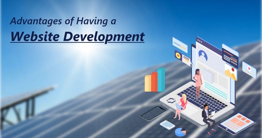 Advantages of having a website development