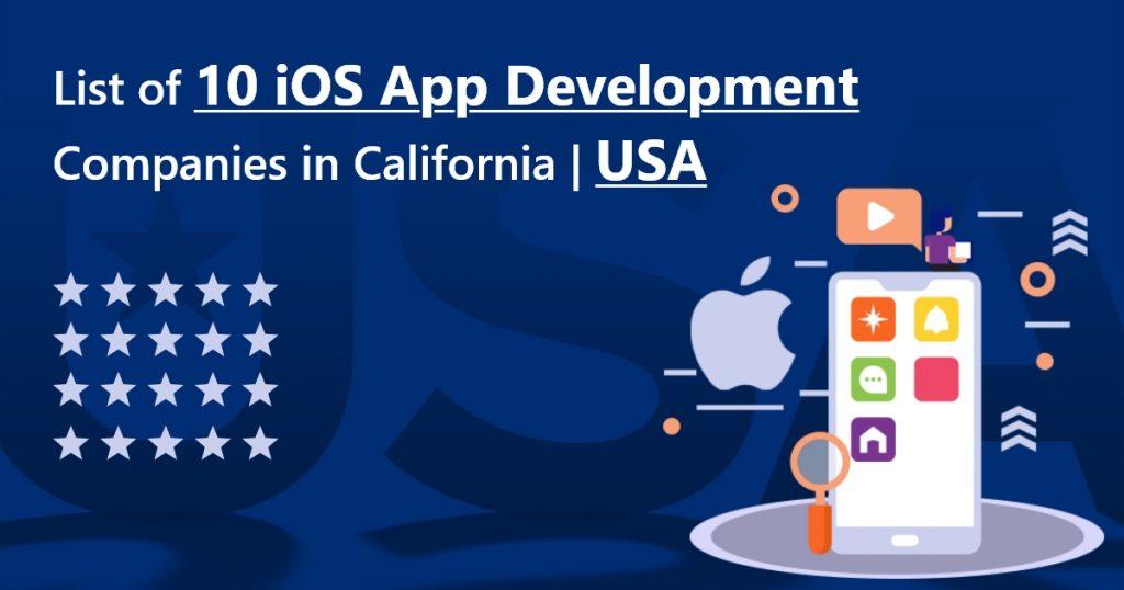List of 10 iOS App Development Companies in California  USA