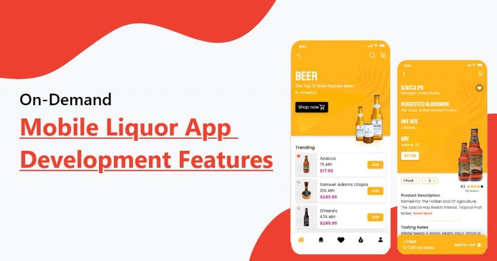 On-Demand Mobile Liquor App Development Features