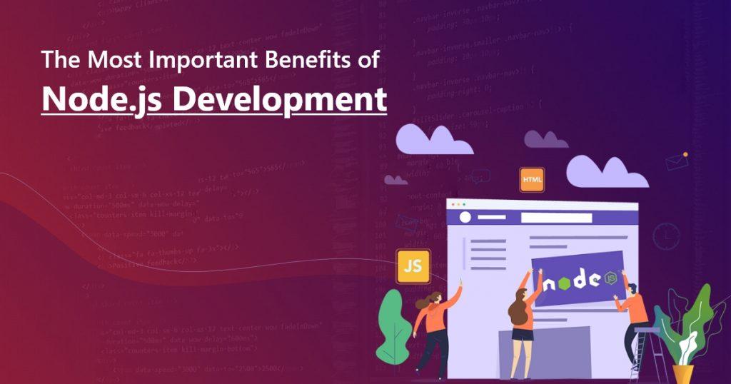 The Benefits of Node.js Development