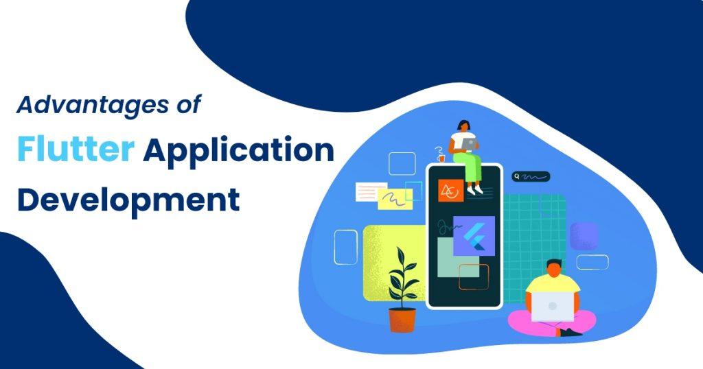Advantages of Flutter Application Development