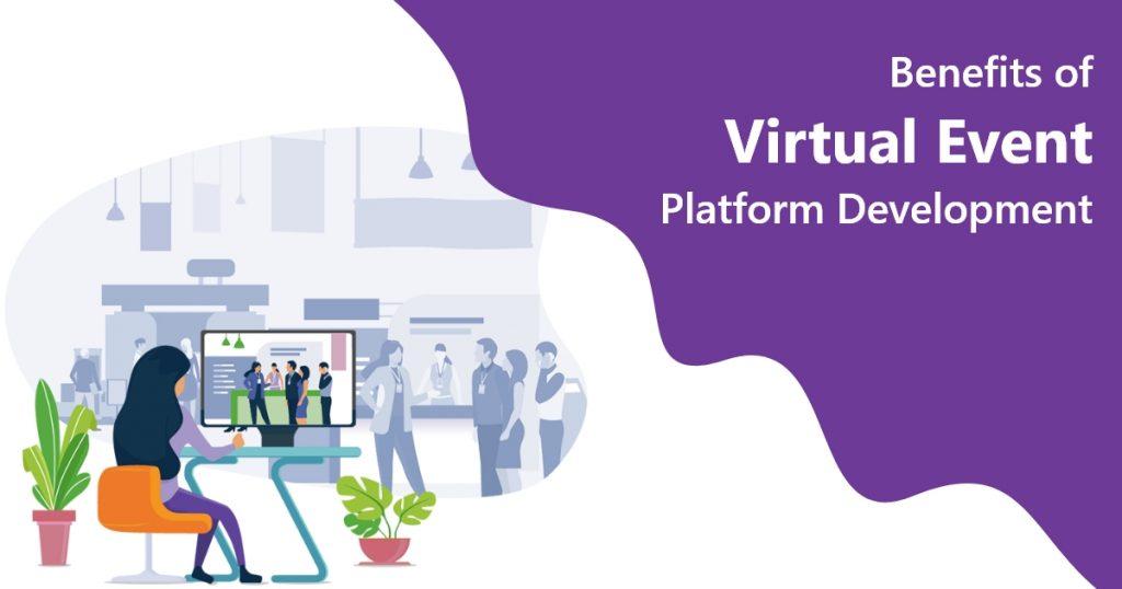 Benefits of Virtual Event Platform Development.