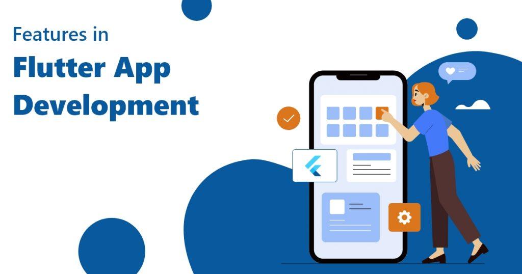 Features in Flutter App Development Framework