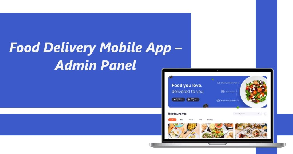 On-demand Food Delivery Mobile App – Admin Panel