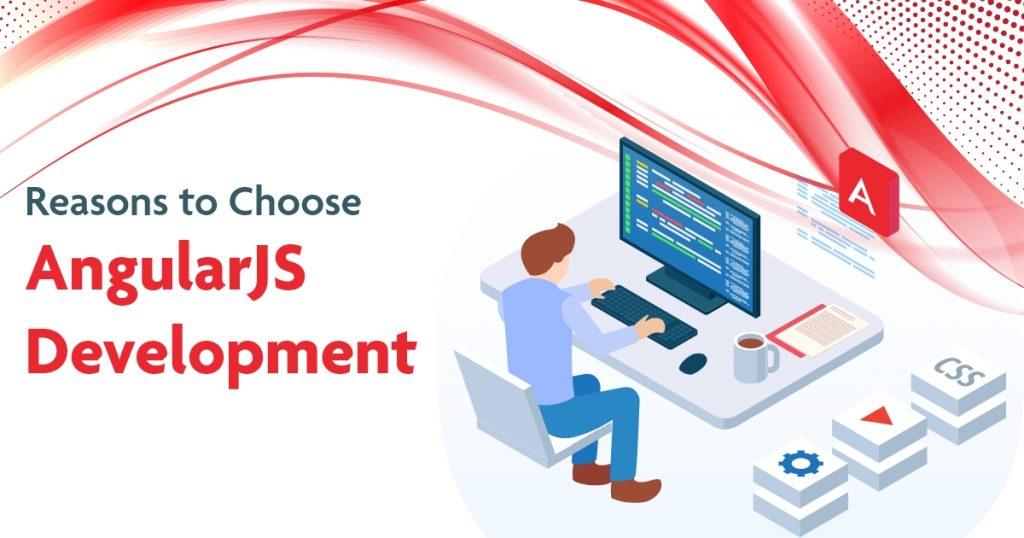 Reasons to Choose AngularJS Development