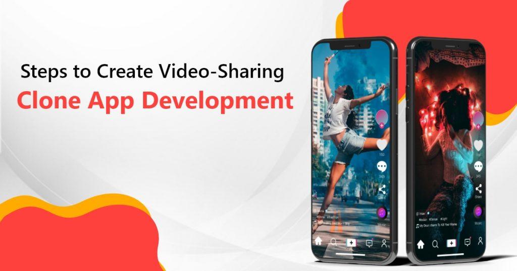 Steps to Create Video-Sharing Clone App Development