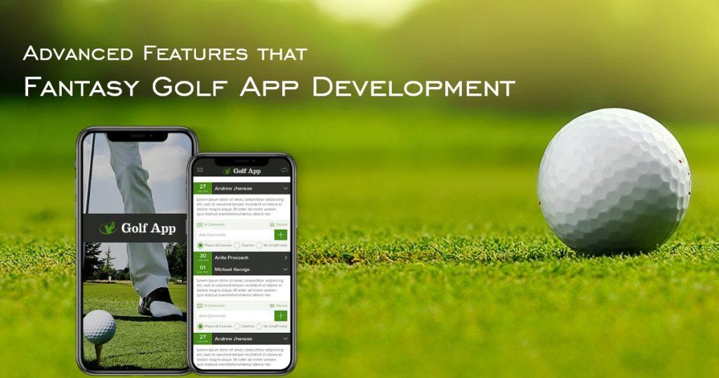 Advanced Features that Fantasy Golf App Development