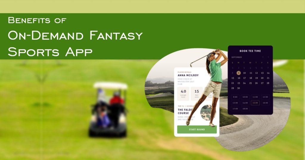 Benefits of On-demand Fantasy Sports Golf App